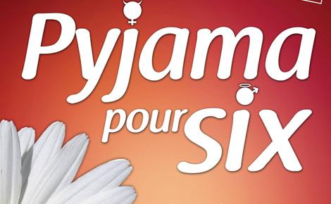 THÉÂTRE : Pyjama pour six